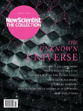 New Scientist : The Collection 2 - The Unknown Universe