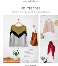 Je Tricote Mes Pull & Accessories (I Knit Pullovers & accessories)