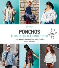 Ponchos : À Tricoter & À Crocheter (Ponchos : Knitting & Crochet)