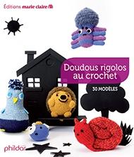 Doudous rigolos au crochet (Funny Soft Toys to Crochet)